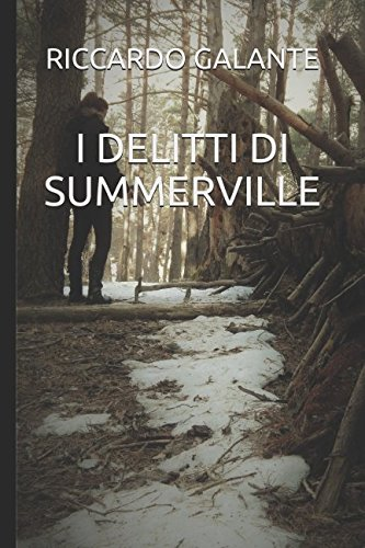 I DELITTI DI SUMMERVILLE Copertina flessibile – 17 gen 2018 RICCARDO GALANTE Independently published 1973547511 Fiction / Thrillers / Crime