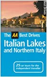 AA Best Drives Italian Lakes and Northern Italy: Written by Marina Tagliaferri, 2006 Edition, (2nd Revised edition) Publisher: Automobile Association [Paperback]