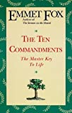 The Ten Commandments, Emmet Fox and Stewart Vogel, 0062503073