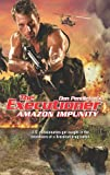 Amazon Impunity, Don Pendleton, 0373644248