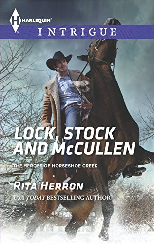 Lock, Stock and McCullen (The Heroes of Horseshoe Creek Book 1) (The Cabin In The Woods Final Scene)