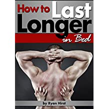 How to Last Longer in Bed: Discover How to Increase Stamina and Last Longer in Bed