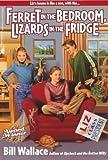 Ferret in the Bedroom, Lizards in the Fridge, Bill Wallace, 0671632647