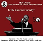 Is the Universe Friendly?: MLK Speaks: A 50th Anniversary Limited Edition Collection | Dr. Martin Luther King Jr.