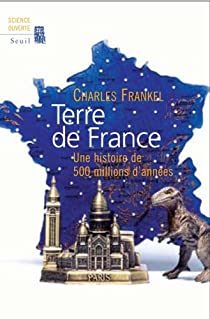 Terre de France : Une histoire de 500 millions d'années par Frankel