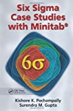 Six Sigma Case Studies with Minitab, Kishore K. Pochampally and Surendra M. Gupta, 1482205572