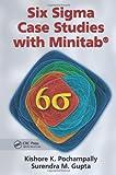 Six Sigma Case Studies with Minitab, Kishore K. Pochampally and Surendra M. Gupta, 1482205572