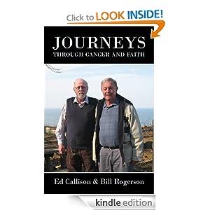 Journeys through Cancer and Faith Bill Rogerson and Ed Callison