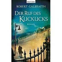 Der Ruf des Kuckucks: Roman (Die Cormoran-Strike-Reihe 1) (German Edition)