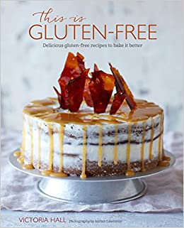 This is Gluten-free: Delicious Gluten-Free Recipes to Bake it Better: Amazon.es: Victoria Hall: Libros en idiomas extranjeros