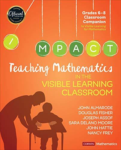 Teaching Mathematics in the Visible Learning Classroom, Grades 6-8 (Corwin Mathematics Series)