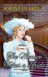 The Menace Takes a Bride: A Sweet Historical Mail Order Bride Romance (The Husband-Maker Trilogy Book 1)