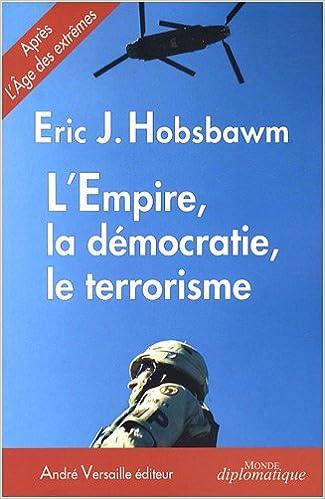Lire en ligne L'Empire, la démocratie, le terrorisme : Réflexions sur le XXIe siècle pdf ebook