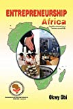 Entrepreneurship Africa: A Guide to Own and Run A Business Successfully