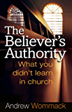 Believer's Authority: What You Didn't Learn in Church (English Edition)