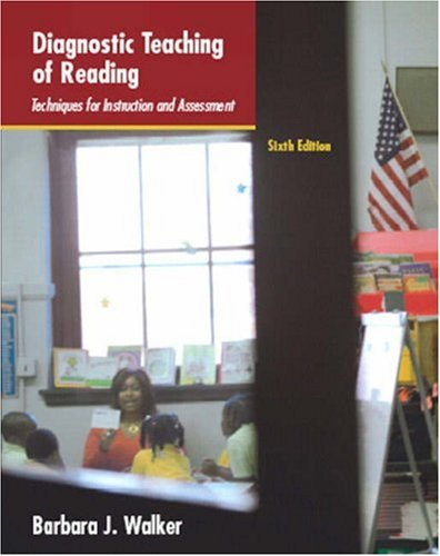 Diagnostic Teaching of Reading: Techniques for Instruction and Assessment (6th Edition)