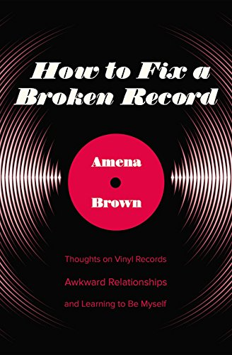 Search : How to Fix a Broken Record: Thoughts on Vinyl Records, Awkward Relationships, and Learning to Be Myself
