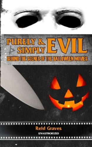Purely & Simply Evil: Behind the Scenes of the Halloween (Halloween John Carpenter Scene)