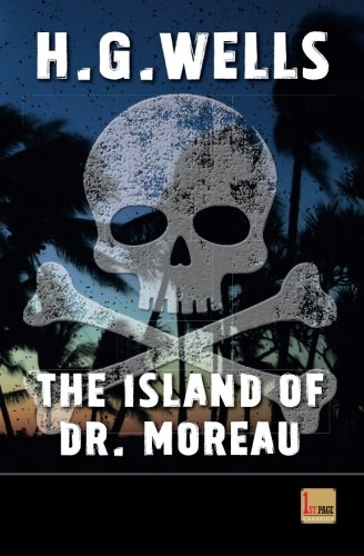 Download The Island of Doctor Moreau: unabridged - first published in 1896 (1st. Page Classics) (Volume 3) pdf