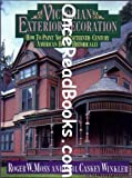 exterior color schemes Victorian Exterior Decoration: How to Paint Your Nineteenth-Century American House Historically