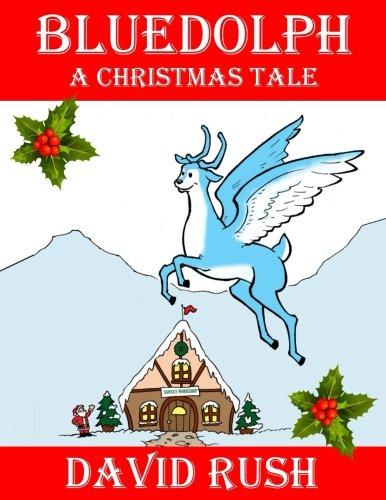 Bluedolph: A Christmas Tale