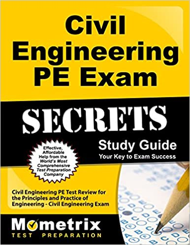 Civil Engineering PE Exam Secrets Study Guide: Civil Engineering PE Test  Review For The Principles And Practice Of Engineering   Civil Engineering  Exam Stg ...
