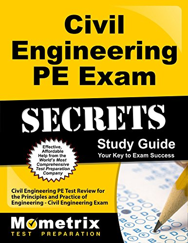 Civil Engineering PE Exam Secrets Study Guide: Civil Engineering PE Test Review for the Principles and Practice of Engineering - Civil Engineering Exam