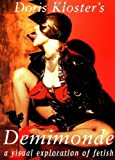 img - for Doris Kloster's Demimonde: A Visual Exploration of Fetish by Doris Kloster (2003-01-29) book / textbook / text book