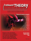 Fretboard Theory: Complete Guitar Theory Including Scales, Chords, Progressions, Modes, Song Application and More.