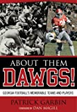 About Them Dawgs!, Patrick Garbin, 0810860406