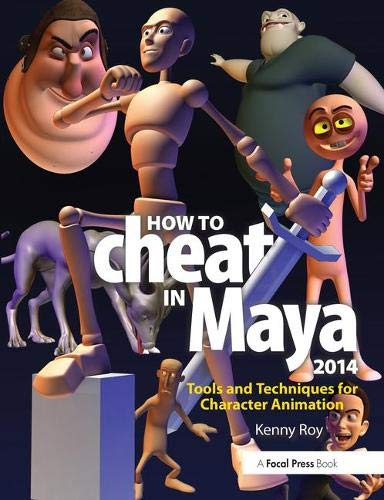How to Cheat in Maya 2014: Tools and Techniques for...