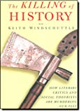 The Killing of History, Keith Windschuttle, 1893554120