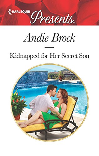 Kidnapped For Her Secret Son by Andie Brock