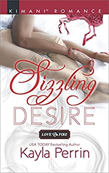 Sizzling Desire (Love on Fire) by [Perrin, Kayla]
