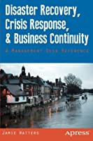 Disaster Recovery, Crisis Response, and Business Continuity Front Cover