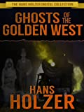 img - for Ghosts of the Golden West: The Hans Holzer Digital Collection book / textbook / text book