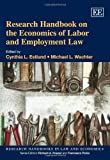 Research Handbook on the Economics of Labor and Employment Law, Michael L. Wachter and Cynthia Estlund, 1849801010