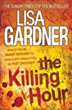 Front cover for the book The Killing Hour by Lisa Gardner