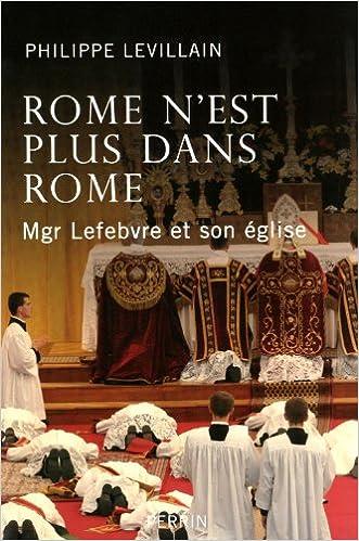 Livres gratuits Rome n'est plus dans Rome : Mgr Lefebvre et son église pdf ebook