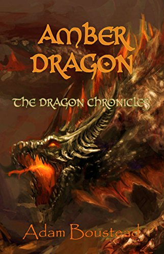 Book: Amber Dragon (Dragon Chronicles Book 2) by Adam Boustead