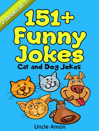 Kids Books: 151+ Cat and Dog Jokes for Kids!: Funny Jokes for Kids - Kids Books - Jokes for Kids - Funny Jokes by [Amon, Uncle]