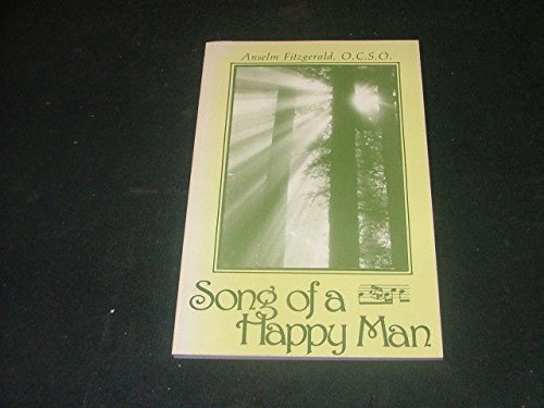 (Song Of A Happy Man sc Anselm Fitzgerald,O.C.S.O. 1981)