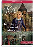 Intruders at Rivermead Manor: A Kit Mystery (American Girl Beforever Mysteries)