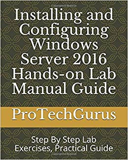 Installing and Configuring Windows Server 2016 Hands-on Lab Manual