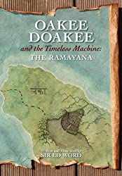 Oakee Doakee and the Timeless Machine: The Ramayana by Edward Saugstad (2012-11-15)