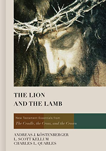 Crown Cross - The Lion and the Lamb: New Testament Essentials from the Cradle, the Cross, and the Crown