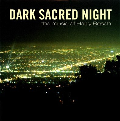 Price comparison product image Dark Sacred Night - The Music of Harry Bosch