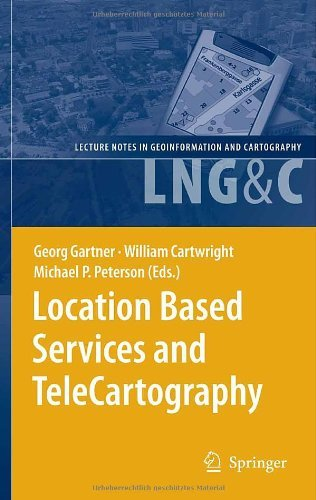 Location Based Services and TeleCartography (Lecture Notes in Geoinformation and Cartography) Pdf