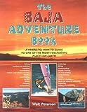 The Baja Adventure Book, Walt Peterson, 0899972314