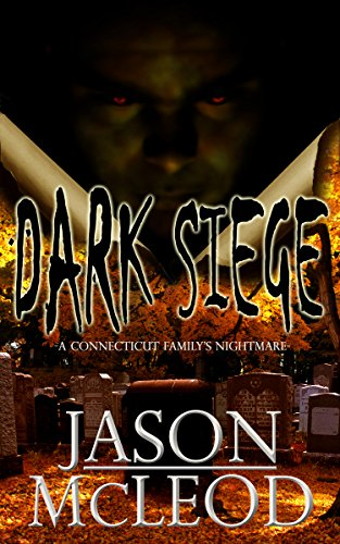 Dark siege a connecticut familys nightmare dark siege series book dark siege a connecticut familys nightmare dark siege series book 1 by fandeluxe Images